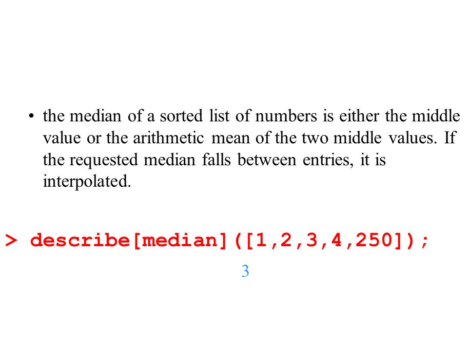 > describe[median]([1,2,3,4,250]);